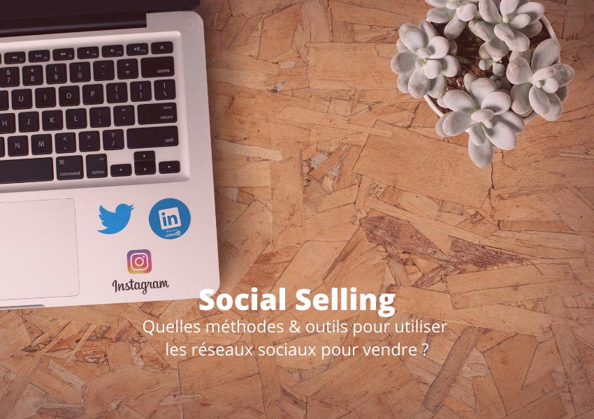 Vendre grâce aux réseaux sociaux avec le Social Selling